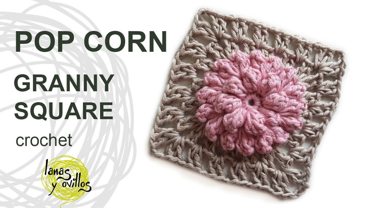 Tutorial Pop Corn Granny Square Crochet o Ganchillo - YouTube