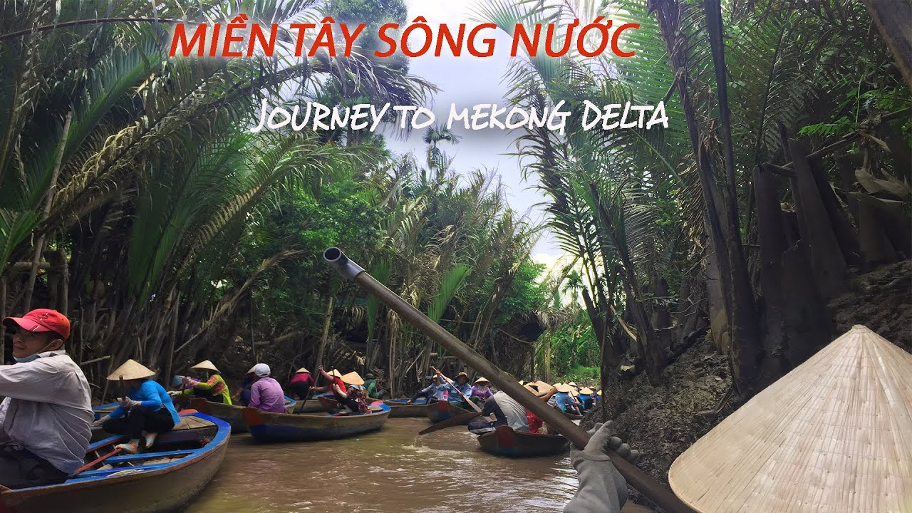 Song Nước Miền Tay Journey To Mekong Delta Vietnamese And English Part1 Youtube