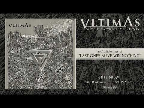VLTIMAS - Last Ones Alive Win Nothing (Official Track)