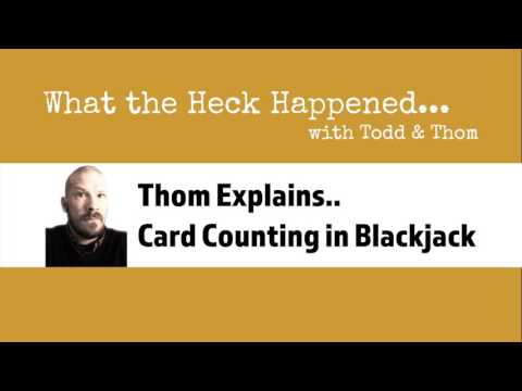 Episode 2: Thom Explains.. Blackjack and Card Counting