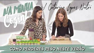 RECEITAS PARA PERDERES PESO AINDA NESTE VERÃO | Na minha Cozinha c/ Catarina Lopes | Catarina Filipe