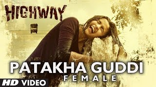 """Highway Song"" Patakha Guddi Video (Official) 