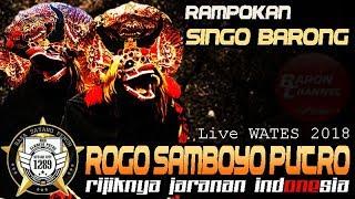 Download Rampokan Singo Barong Rijik Ndadi Galak - ROGO SAMBOYO PUTRO Live WATES 2018