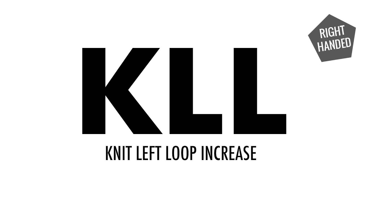Knit Left Loop Increase (KLL):: Knitting Increase :: Right Handed - YouTube