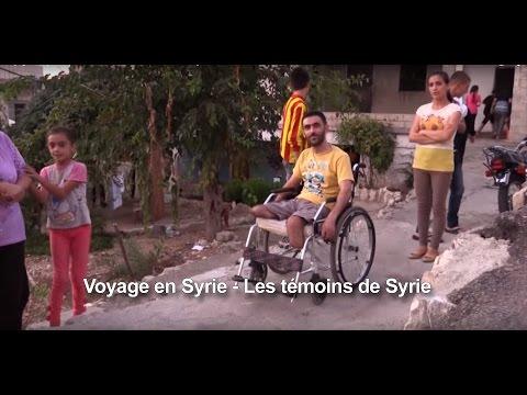 Voyage en Syrie - Episode 1 - Les témoins de Syrie