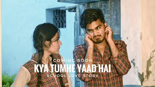 Kya Tumhe Yaad Hai | Cute School Love Story | Teaser | New Whatsapp Status