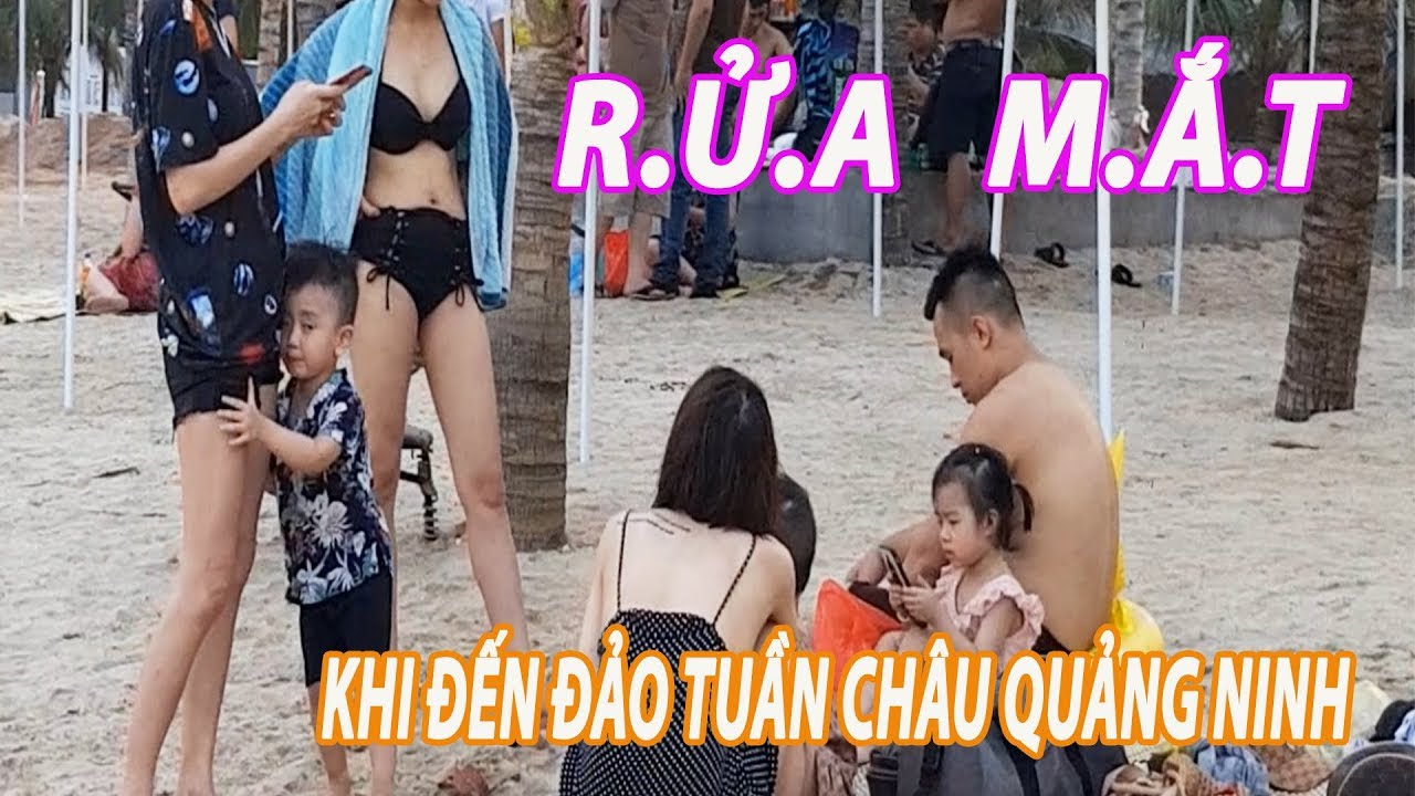 R.Ử.A  M.Ắ.T khi đến bãi tắm đảo quốc tế tuần châu quảng ninh – Du lịch việt nam vietnam travel