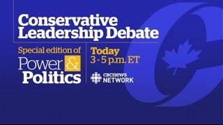 Conservative Leadership Debate: Power & Politics special edition