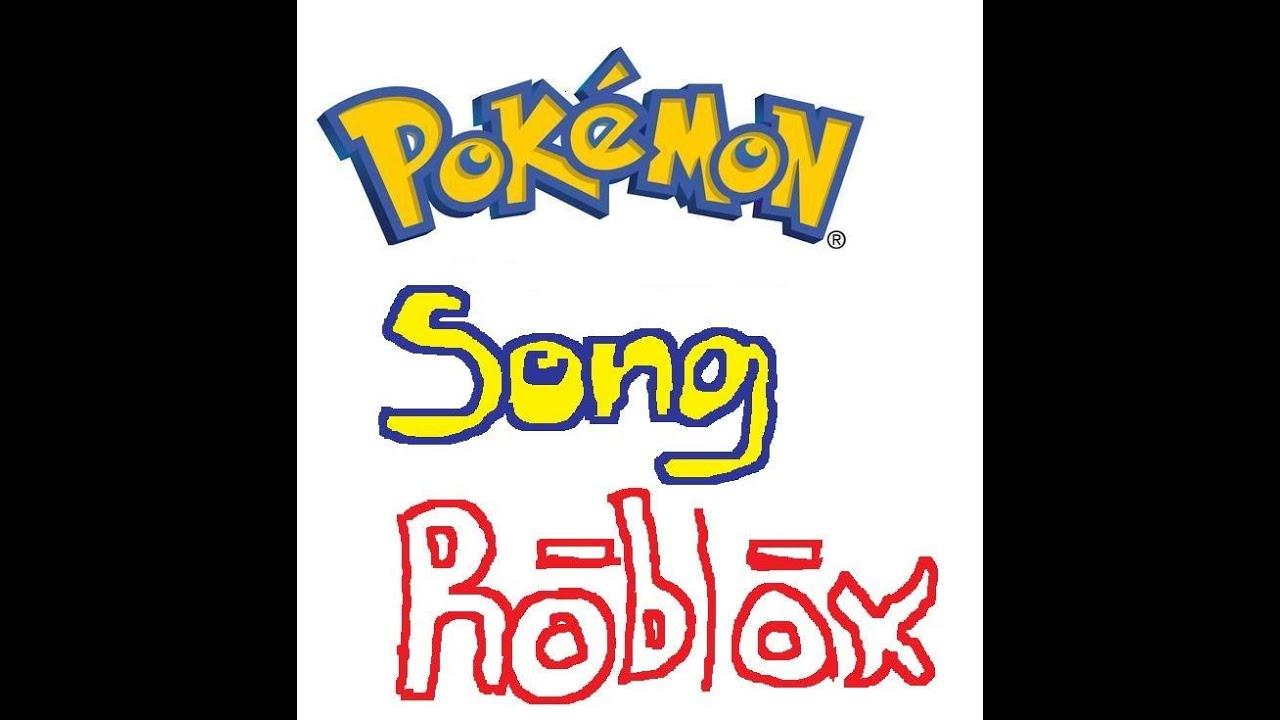Pokemon Song Roblox Youtube