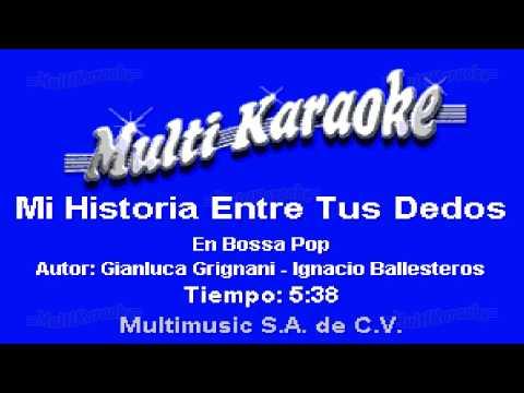 Mi Historia Entre Tus Dedos - Multikaraoke