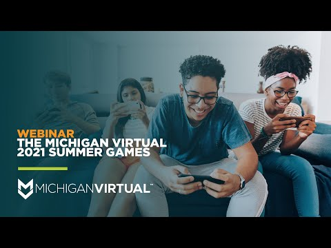 [Webinar] The Michigan Virtual 2021 Summer games, in partnership with Erudis Games LLC