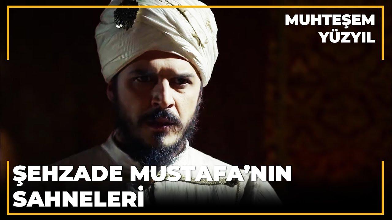 Şehzade Mustafa'nın Unutulmaz Sahneleri   Muhteşem Yüzyıl