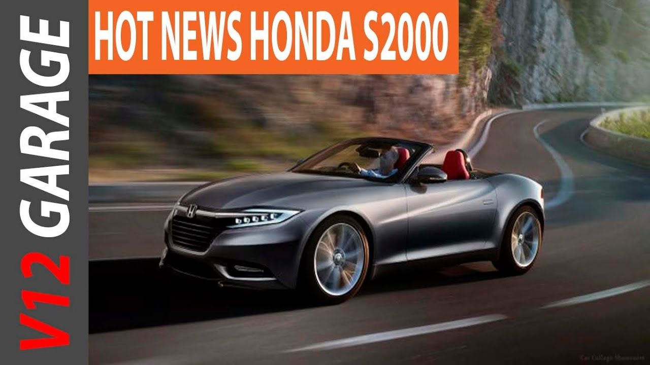 2018 Honda S2000 News Specs And Release Date Youtube
