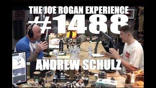 Joe Rogan Experience #1488 - Andrew Schulz