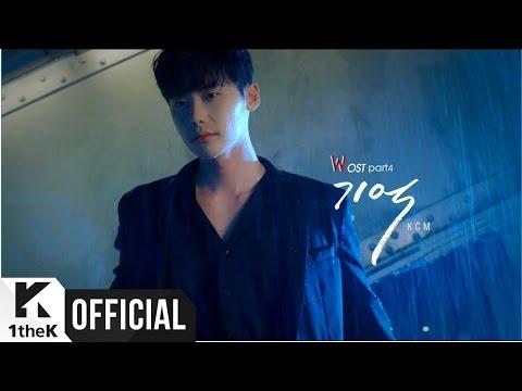 [MV] KCM _ Remember(기억) (W OST Part.4)