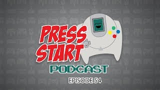 Press Start Podcast EP.54 | God Of War Previews | Sea Of Thieves Reviews | Feb NPD |