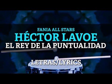 Hector Lavoe ft Fania All Stars - El Rey De La Puntualidad