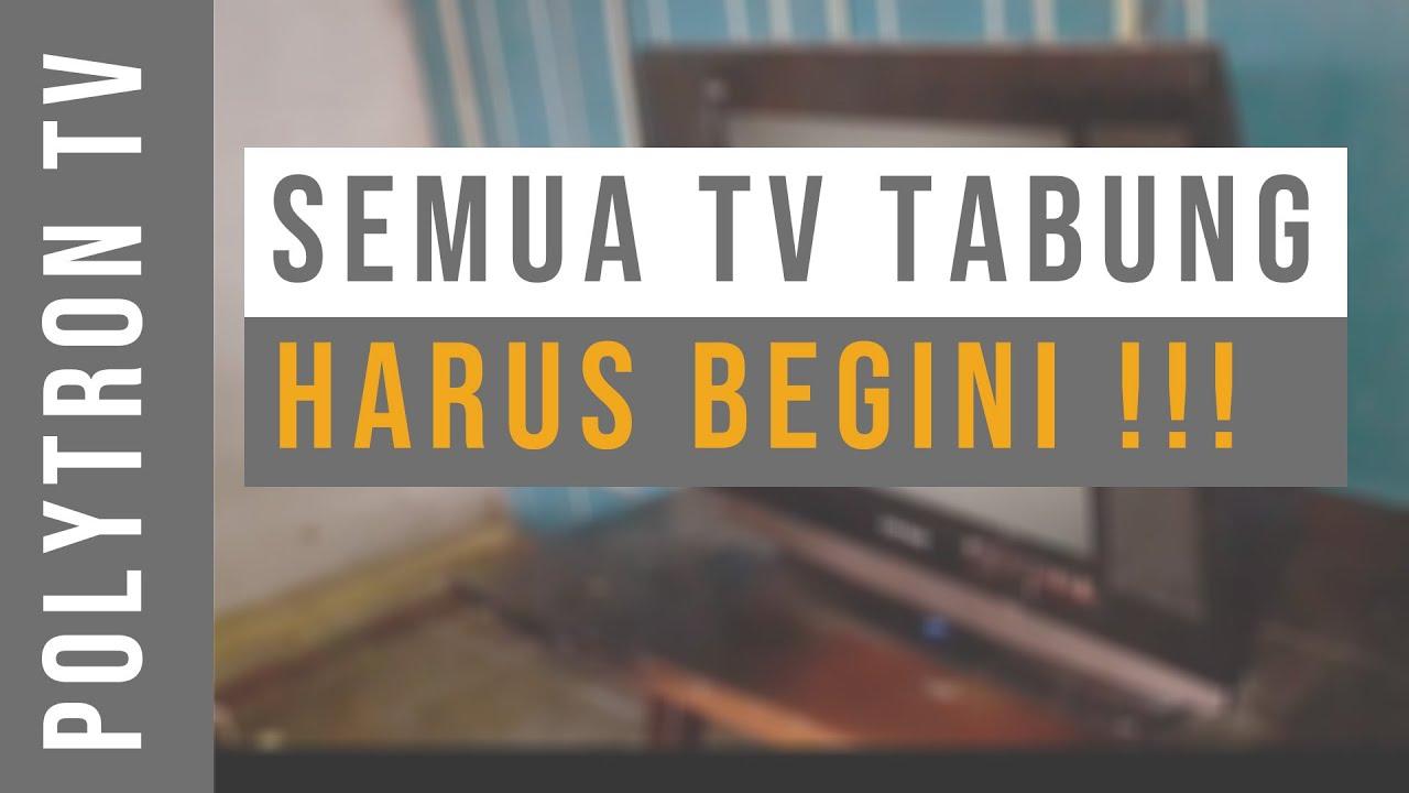 TV Tabung 2020 Harus Begini !!