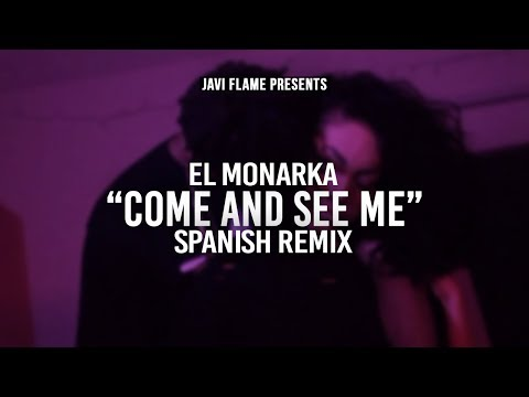 El Monarka  Come And See Me Spanish Remix