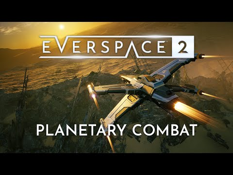 EVERSPACE 2 Alpha Planetary Combat Gameplay Trailer