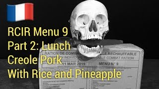 French MRE (RCIR) Menu 9: Part 2 -- Lunch: Creole Pork With Rice and Pineapples