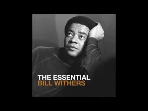 Bill Withers - The Essential Bill Withers CD.01 (full album)