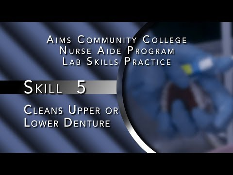 Skill 5 2018 - Cleans Upper or Lower Denture
