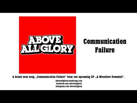 above-all-glory---communication-failure