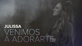 Julissa  Venimos A Adorarte  Live
