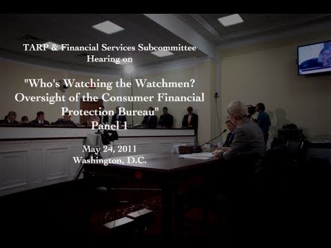 """Who's Watching the Watchmen? Oversight of the Consumer Financial Protection Bureau"" Part 1"