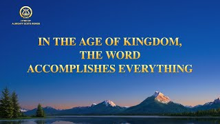 "2021 English Gospel Song | ""In the Age of Kingdom, the Word Accomplishes Everything"""