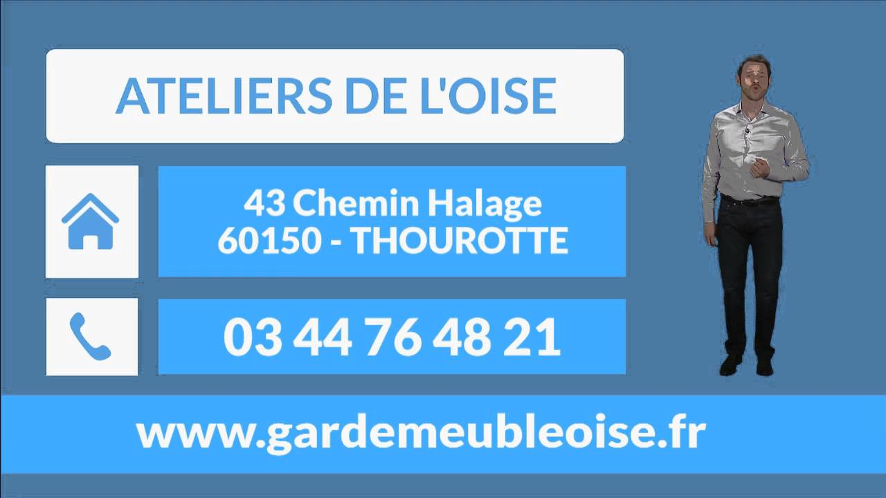 ateliers de l 39 oise garde meubles stockage container thourotte 60 youtube. Black Bedroom Furniture Sets. Home Design Ideas