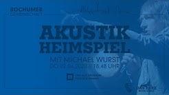 LIVE | Akustikheimspiel Vol. 01 mit Michael Wurst