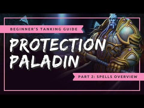 Beginner's Protection Paladin Tanking Guide - Part 2: Spells Overview | WoW BFA