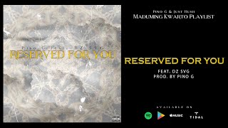 Reserved For You -  Pino G Feat. DZ SVG [Lyric Video]