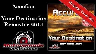 Accuface - Your Destination (Original Vocal Edit) 2014 Remaster