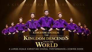 "Christian Choir Song ""Kingdom Anthem: The Kingdom Descends Upon the World"" 
