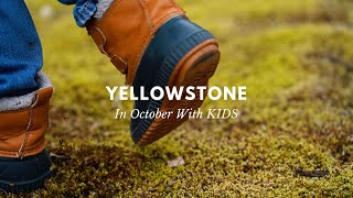 Yellowstone in October With KIDS! Sony a7iii, 35mm & 85mm