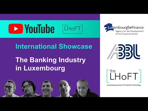 International Showcase: The Banking Industry in Luxembourg