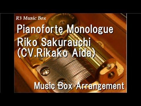 Pianoforte Monologue/Riko Sakurauchi [Music Box] (Anime