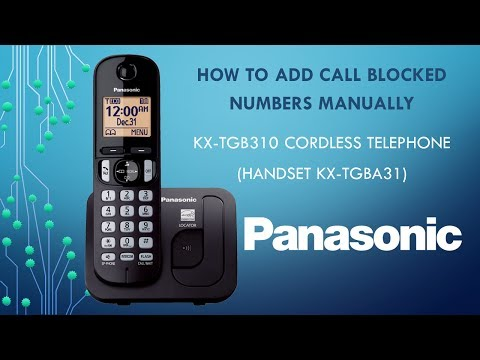 Panasonic KX-TGB310 Telephone – How to add call blocked numbers manually
