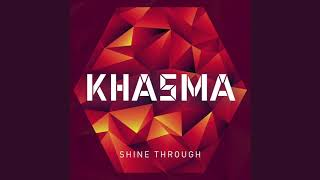 KHASMA - Shine Through