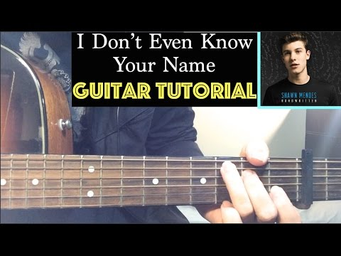 """I Don't Even Know Your Name"" - Shawn Mendes Guitar Tutorial Lesson"