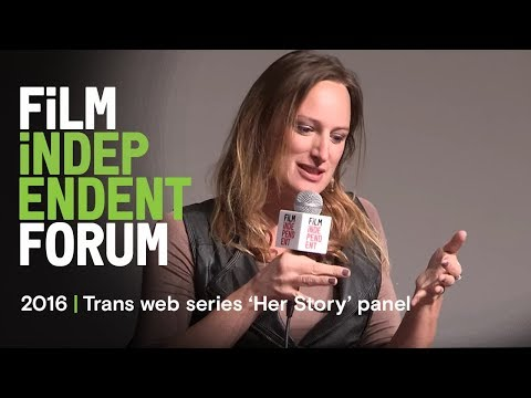 Trans web series 'Her Story' | 2016 Film Independent Forum