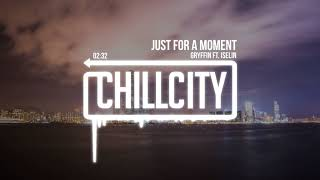 Gryffin - Just For A Moment (ft. Iselin)