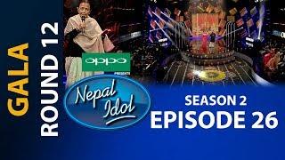NEPAL IDOL II SEASON 2 II GALA ROUND 12 II EPISODE 26 II AP1HD