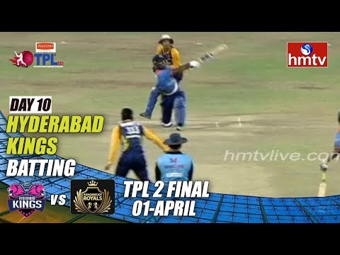 TPL Season 2 Day - 10 | Hyderabad Kings Vs Rangareddy Royals