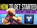 How to GET STARTED in Destiny 2 New Light | Loot Guide, Campaign, Quests & Powerful Gear Explained