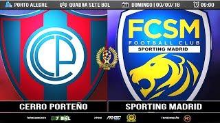 WORLD CUP SETE BOL 2018 - Cerro Porteño x Sporting Madrid   MELHORES MOMENTOS