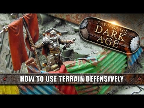 Dark Age Tactics: How To Use Terrain Defensively